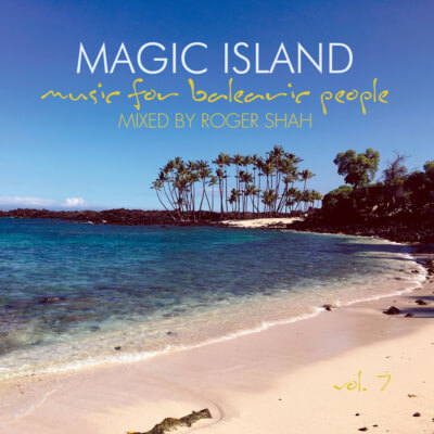 Roger Shah presents Music For Balearic People volume 7 on Magic Island Records