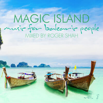 Roger Shah presents Magic Island - Music For Balearic People Volume 8 on Magic Island Records