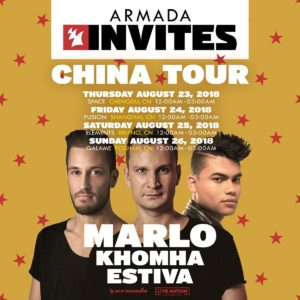 Armada Music presents MaRLo, KhoMha and Estiva in China on 23rd, 24th, 25th and 26th of August 2018